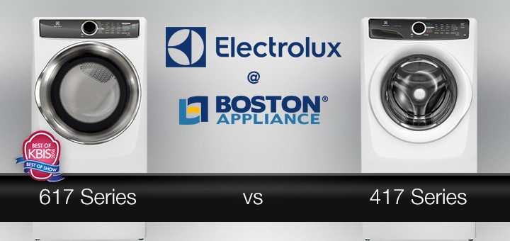 Electrolux Washers 417 Series Vs 617 Series Boston Appliance Blog